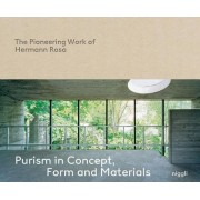 Purism in Concept, Form and Materials.: The Pioneering Work of Hermann Rosa