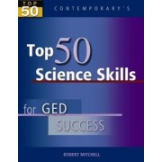 Top 50 Science Skills for GED Success, Student Text Only by Robert Mitchell