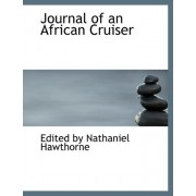 Journal of an African Cruiser by Edited By Nathaniel Hawthorne
