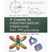 A Course in Mathematical Methods for Physicists by Russell L. Herman