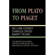 From Plato to Piaget by William Cooney