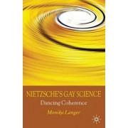 Nietzsche's Gay Science by Monika M. Langer