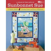 A Year in the Life of Sunbonnet Sue by Darra Williamson