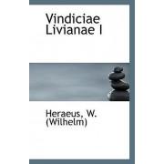 Vindiciae Livianae I by Heraeus W (Wilhelm)