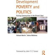 Development Poverty and Politics by Richard Martin