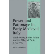 Power and Patronage in Early Medieval Italy by Marios Costambeys