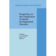 Perspectives on the Classification of Specific Developmental Disorders by Jan Rispens