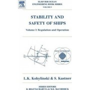 Stability and Safety of Ships: Regulation and Operation by L. K. Kobylinski