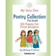 My Very Own Poetry Collection First Grade by Betsy Franco