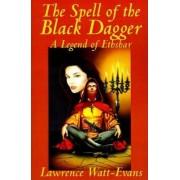 The Spell of the Black Dagger by Lawrence Watt-Evans