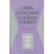 Living the Catechism of the Catholic Church: v. 4 by Cardinal Christoph Schonborn