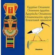 Egyptian Ornament/Ornement Egyptien/Agyptische Ornamente/Ornamentacion Egipcia by Clara Schmidt