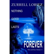 Nothing Good Lasts Forever by Zurrell Loriez
