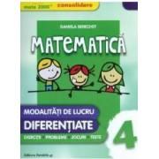 Matematica. Clasa a 4-a. Modalitati de lucru diferentiate - Daniela Berechet