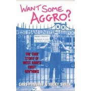 Want Some Aggro? by Micky Smith