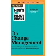 HBR's 10 Must Reads on Change Management by Harvard Business Review