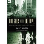 Bad Seeds in the Big Apple by Patrick Downey
