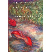 Red Moon/Red Lake by Sheila Ascher