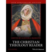 The Christian Theology Reader, 5E by Alister E. McGrath