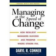 Managing at the Speed of Change by Conner