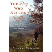 The Dog Who Ate the Truffle by Suzanne Carreiro