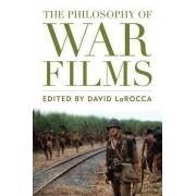 The Philosophy of War Films by David Larocca