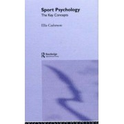 Sport and Exercise Psychology: The Key Concepts by Professor Ellis Cashmore