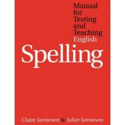 Manual for Testing and Teaching English Spelling by Claire Jamieson