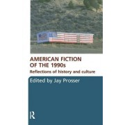 American Fiction of the 1990s by Jay Prosser