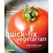 Quick-Fix Vegetarian by Robin Robertson