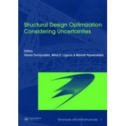 Structural Design Optimization Considering Uncertainties: Volume 1 by Yiannis Tsompanakis