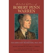 Selected Letters of Robert Penn Warren: Triumph and Transition, 1943-1952 v. 3 by Randy Hendricks