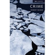 Crime, the Mystery of the Common-Sense Concept by Robert Reiner
