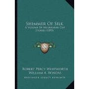 Shimmer of Silk by Robert Percy Whitworth