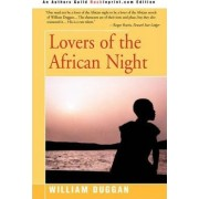 Lovers of the African Night by William R Duggan