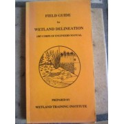 Field Guide for Wetland Delineation by US Army Environmental Laboratory