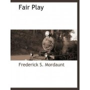 Fair Play by Frederick S Mordaunt