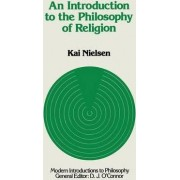 An Introduction to the Philosophy of Religion by K. Neilson