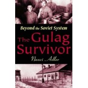 The Gulag Survivor by Nanci D. Adler