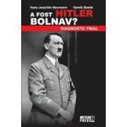 A fost Hitler bolnav? Diagnostic final
