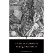 An Apology for Raymond Sebond by Michel Eyquem De Montaigne
