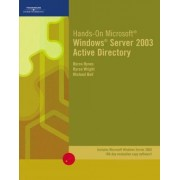 Hands-On Microsoft Windows Server 2003 Active Directory by Byron Wright
