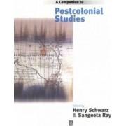 A Companion to Postcolonial Studies by Henry Schwarz