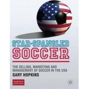 Star Spangled Soccer by Gary Hopkins