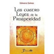 Las Cuatro Leyes de la Prosperidad by Edwene Gaines