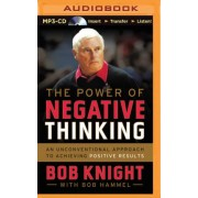 The Power of Negative Thinking by Bob Knight