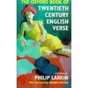 The Oxford Book of Twentieth Century English Verse by Philip Larkin