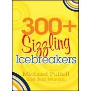 300+ Sizzling Ice-breakers by Michael Puffett