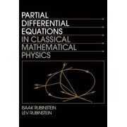 Partial Differential Equations in Classical Mathematical Physics by Isaak Rubinstein