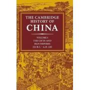 The Cambridge History of China: Volume 1, The Ch'in and Han Empires, 221 BC-AD 220: Ch'in and Han Empires, 221 BC-AD 220 v. 1 by Denis Twitchett